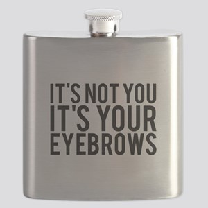 Its Not You Its Your Eyebrows (transparent b Flask