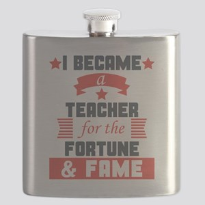 I Became A Teacher For The Fortune And Fame Flask