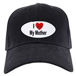 I Love My Mother Black Cap