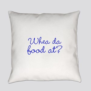 Whea da food at? Everyday Pillow