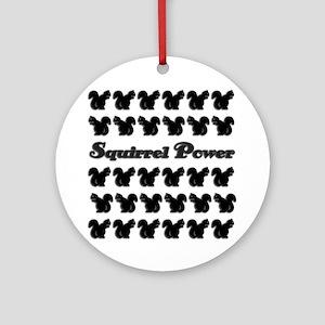 Squirrel power! Ornament (Round)