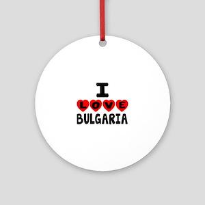 I Love Bulgaria Round Ornament