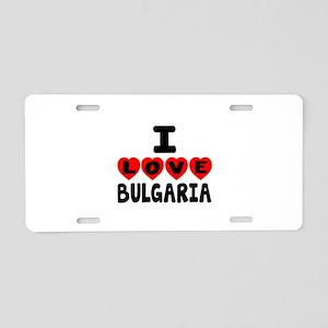 I Love Bulgaria Aluminum License Plate