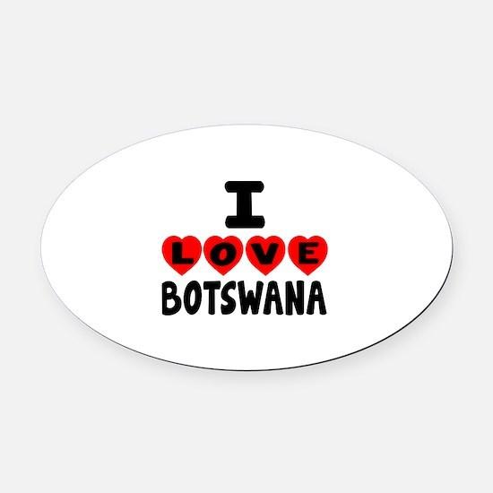 I Love Botswana Oval Car Magnet