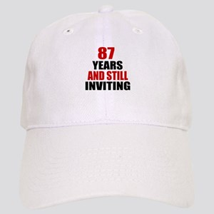87 Years And Still Inviting Birthday Designs Cap
