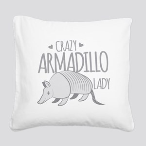 Crazy Armadillo lady Square Canvas Pillow