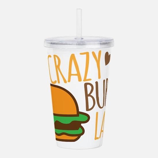 Crazy Burger lady Acrylic Double-wall Tumbler