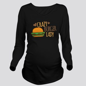 Crazy Burger lady Long Sleeve Maternity T-Shirt