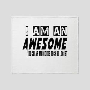 I Am Nuclear Medicine Technologist Throw Blanket