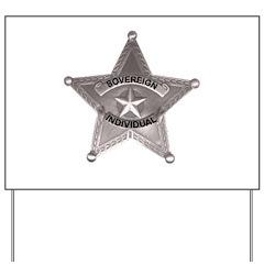 Sovereign Individual Badge Yard Sign
