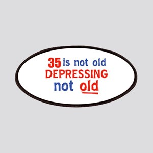 35 is not old depressing not old Patch