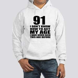 91 I Don Not Know How To Act My Hooded Sweatshirt