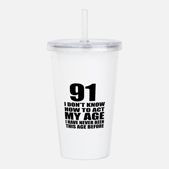 91 I Don Not Know How Acrylic Double-wall Tumbler