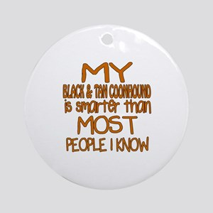 My Black & Tan Coonhound is smarter Round Ornament