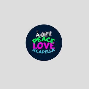 Peace Love Acapella Mini Button