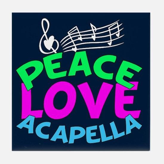 Peace Love Acapella Tile Coaster