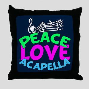 Peace Love Acapella Throw Pillow