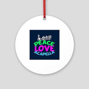 Peace Love Acapella Round Ornament