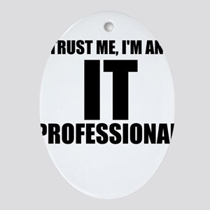 Trust Me, I'm An IT Professional Oval Ornament