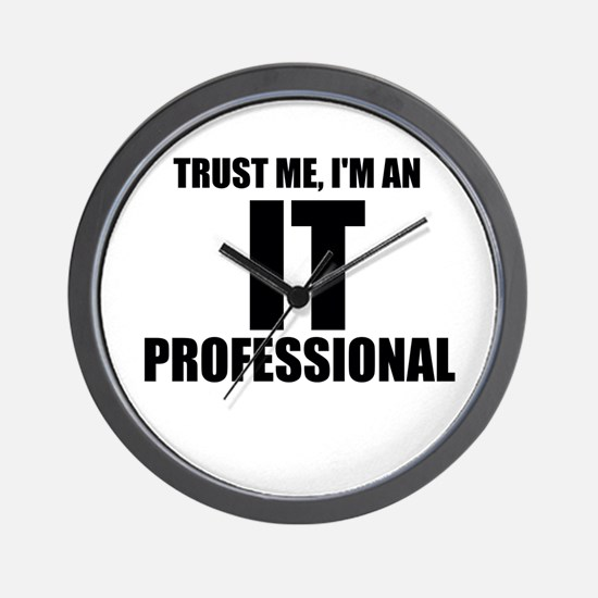 Trust Me, I'm An IT Professional Wall Clock