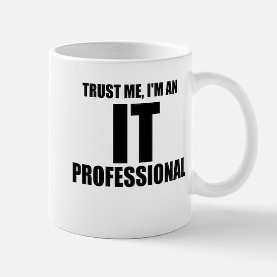 Trust Me, I'm An IT Professional Mugs