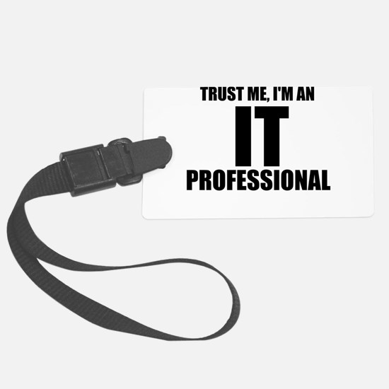Trust Me, I'm An IT Professional Luggage Tag