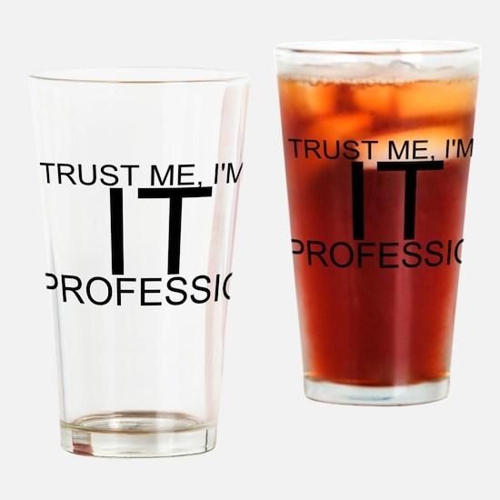 Trust Me, I'm An IT Professional Drinking Glass