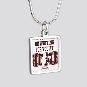 My Son Will Be Waiting for You At Home - Maroon Ne