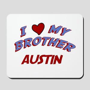 I Love My Brother Austin Mousepad