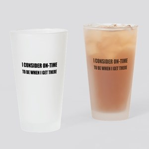 On Time Get There Drinking Glass