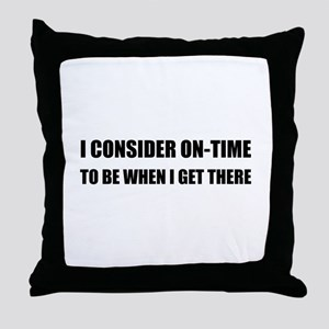 On Time Get There Throw Pillow