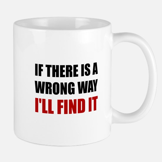 Wrong Way Find It Mugs