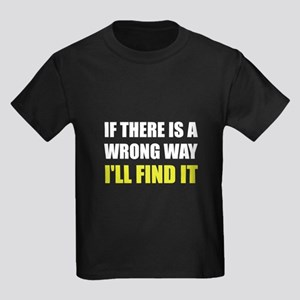 Wrong Way Find It T-Shirt