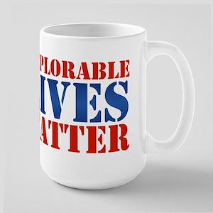 Deplorable Lives Matter Large Mug