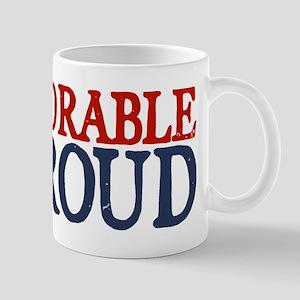 Deplorable and Proud Mug