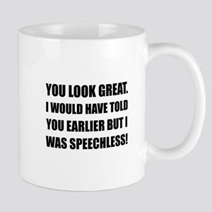 You Look Great Speechless Mugs