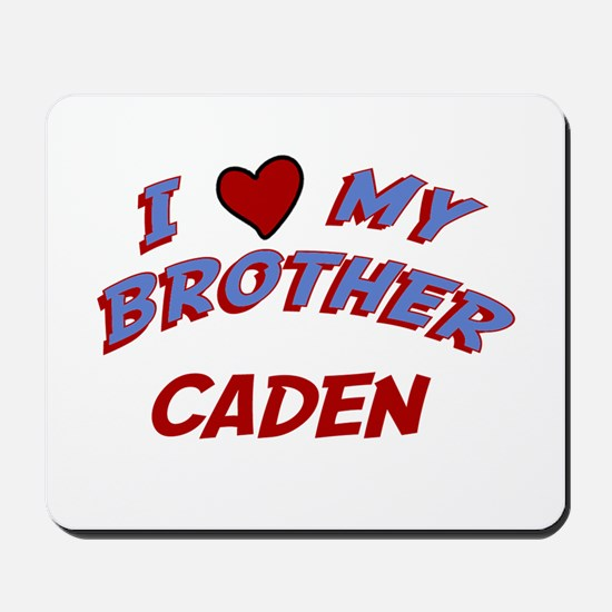 I Love My Brother Caden Mousepad
