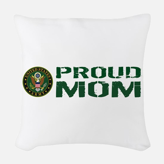 U.S. Army: Proud Mom (Green & Woven Throw Pillow