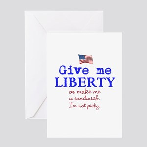 Give Me Liberty Or... Greeting Cards