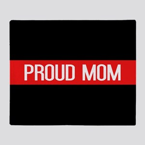 Firefighter: Proud Mom (The Thin Red Throw Blanket