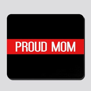 Firefighter: Proud Mom (The Thin Red Lin Mousepad