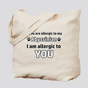 Allergic To My abyssinian shorthair I Am Tote Bag