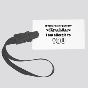 Allergic To My abyssinian shorth Large Luggage Tag