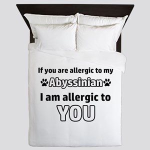 Allergic To My abyssinian shorthair I Queen Duvet