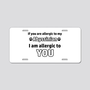 Allergic To My abyssinian s Aluminum License Plate