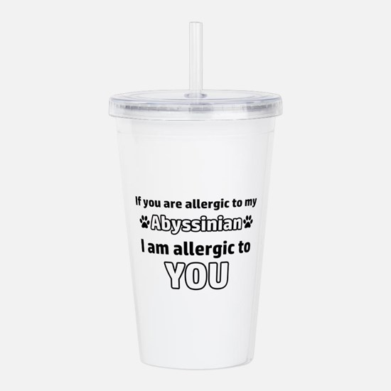 Allergic To My abyssin Acrylic Double-wall Tumbler