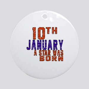 10 January Birthday Designs Round Ornament