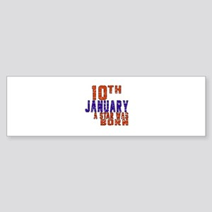 10 January Birthday Designs Sticker (Bumper)