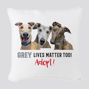 Grey Lives Matter Too ADOPT! Woven Throw Pillow