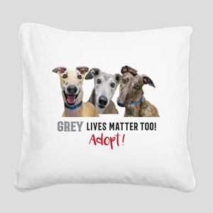 Grey Lives Matter Too ADOPT! Square Canvas Pillow